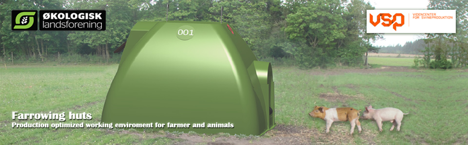 Farrowing Huts in cooperation with Danish Agriculture and Food Counsil
